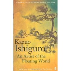 """In An Artist of the Floating World, Kazuo Ishiguro offers readers of the English language an authentic look at postwar Japan, """"a floating..."""