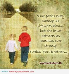 Love My Brother And Sister Quotes. QuotesGram Love My Siblings Quotes - Business Quotes Brother Quotes & Sayings Images : Page 5 My Brother And Sister Miss You Brother Quotes, Sister Bond Quotes, Brother N Sister Quotes, Sibling Quotes, Mom Quotes, Best Quotes, Family Quotes, Nephew Quotes, Brother Bear