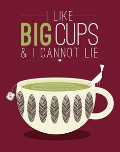I soooo do!!!! I hate tiny tea cups... I look at them and ask, what am I supposed to do w/ this??? LOL
