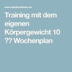 Training mit dem eigenen Körpergewicht 10 Wochenplan