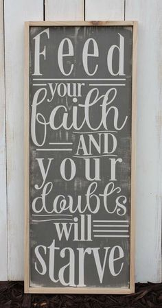 This! Yes! Feed Your Faith and Your Doubts Will Starve - Farmhouse sign, Farmhouse decor, Rustic sign, Rustic decor, Barn Chic decor- Christian Home Decor- Christian Wall Art - Christian Sign- Faith Quote- Mothers Day Gift Ideas #ad