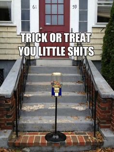 good way to get your house egged or teepee'd...