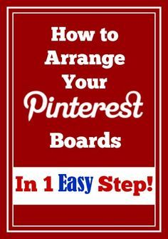 Q. Help! I'm a big fan of Pinterest and I've been enjoying reading all of your articles on using Pinterest. I've created a lot of different Pinterest boards now and they're a mess on my profile pag...