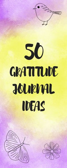 50 gratitude journal ideas for you journal! #gratitudejournal #gratitude #journal