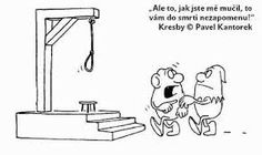 Výsledek obrázku pro PAVEL KANTOREK Humor, Comics, Art, Art Background, Humour, Kunst, Funny Photos, Cartoons, Performing Arts