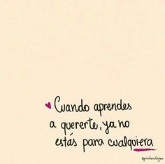 Uuhh cuanta verdad ... Words Of Wisdom Love, Wise Words, Dear Self, Self Love, Printable Quotes, Wise Quotes, Motivational Quotes, Spanish Quotes, Woman Quotes
