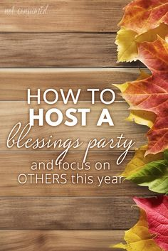 Have you ever thought about hosting a blessings party to help your family focus on others? Probably not, but you're going to love this idea...