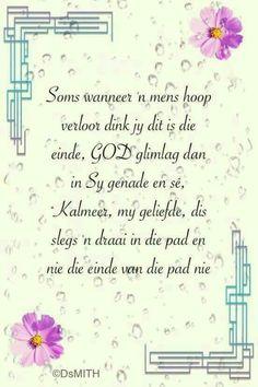 Lekker Dag, Goeie More, Afrikaans Quotes, Inspirational Qoutes, Condolences, Jesus Saves, True Words, Positive Thoughts, Gods Love