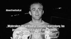 Alfredo Di Stefano cytaty piłkarskie • Wybrałem Real Madryt zamiast Barcelony, bo jestem zwycięzcą, a nie przegranym. • Wejdź i zobacz #distefano #real #realmadryt #barcelona #fcbarcelona #cytaty #pilkanozna #futbol #sport