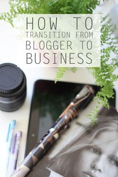 How To Transition From Blogger to Business | - Wonder Forest - | Bloglovin'