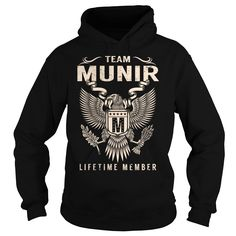 [Hot tshirt name ideas] Team MUNIR Lifetime Member  Last Name Surname T-Shirt  Good Shirt design  Team MUNIR Lifetime Member. MUNIR Last Name Surname T-Shirt  Tshirt Guys Lady Hodie  SHARE and Get Discount Today Order now before we SELL OUT  Camping last name surname munir lifetime member