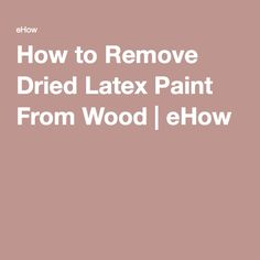 lady of whimsy how to remove dried paint from your wood trim cleaning tips pinterest lady. Black Bedroom Furniture Sets. Home Design Ideas
