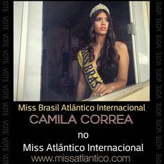 Instagrameiros lindos. Vêm cá ajudar minha amiga a ganhar o Miss Atlântico Internacional. Ela está em segundo lugar mas ela ainda tem chances. Por isso vote Camila Correa para ser a Miss Atlântico Internacional!