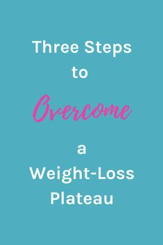Learn 3 steps to push past that weight-loss plateau! Health Goals, Health Tips, Healthy Lifestyle, Healthy Eating, Weight Loss, Diet, How To Plan, Learning, Blog