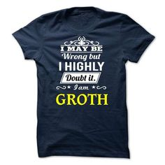 GROTH - I may be Team - #gifts for boyfriend #day gift. GUARANTEE => https://www.sunfrog.com/Valentines/GROTH--I-may-be-Team.html?68278