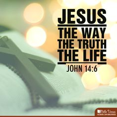 """John ~ Jesus answered, """"I am the way and the truth and the life. No one comes to the Father except through me. Bible Verses Quotes, Bible Scriptures, Faith Quotes, Wisdom Bible, Faith Scripture, God's Wisdom, Scripture Cards, Bible Prayers, Biblical Quotes"""