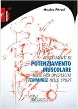 Adattamenti di potenziamento muscolare nelle fasi di crescita femminile nello sport - Massimo Pistoni http://www.calzetti-mariucci.it/shop/prodotti/adattamenti-di-potenziamento-muscolare-nelle-fasi-di-crescita-femminile-nello-sport