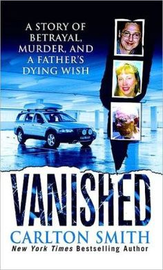 "Read ""Vanished A Story of betrayal, Murder, and a father's Dying Wish"" by Carlton Smith available from Rakuten Kobo. Jana Carpenter Koklich and Bruce Koklich seemed like the ideal couple. She was an attractive blonde, the dot. Books To Read, My Books, Story Books, True Crime Books, Online Match, Book Format, Book Nooks, Paperback Books, Betrayal"
