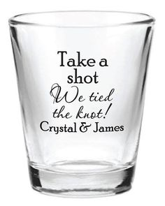 "I'd do "" We tied the knot so let's take a shot"". What do you think??"