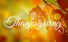 Joy...Happiness...Health, all these and many more are my wishes for you! Happy Thanksgiving Day!
