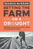 Shows how farmers, ranchers, and fisherman--many of whom are not ideologically inclined to believe in man-made climate change--are affected by extreme weather, and the risks they are taking to deal with it.