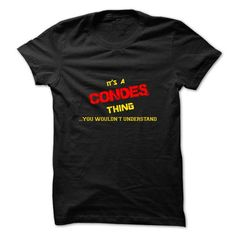 Its a CONDES thing, you wouldnt understand - #white shirt #shirt designer. BUY NOW => https://www.sunfrog.com/Names/Its-a-CONDES-thing-you-wouldnt-understand.html?id=60505