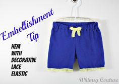 Whimsy Couture Sewing Blog: Embellishment Tip - Hem With Decorative Lace Elastic