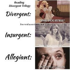 ~Divergent~ ~Insurgent~ ~Allegiant~ except for the last one seriously it was good but I didn't let any tears flow honestly I think they deserved it Divergent Memes, Divergent Hunger Games, Divergent Fandom, Divergent Trilogy, Divergent Insurgent Allegiant, Insurgent Quotes, Divergent Fanfiction, Tfios, The Hunger Games