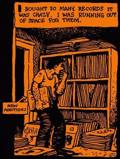 I still have space--I make more before shopping. Vinyl is the best quality sound. Robert Crumb (vinyl records in comics) Robert Crumb, Vinyl Music, Vinyl Records, Lp Vinyl, Vinyl Art, Harvey Pekar, Vinyl Collection, Record Collection, Vinyl Junkies
