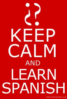 Keep calm and learn Spanish (working on it)