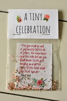 """""""For you shall go out in joy and be led forth in peach; the mountains and the hills before you shall break forth into singing and all the trees of the field shall clap their hands""""  A TINY CELEBRATION WITH CONFETTI"""