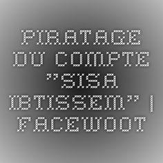 "Piratage du compte ""Sisa Ibtissem"" | Facewoot"