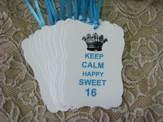 Keep Calm Happy Sweet 16 Tags, Papercrafts, Favors, Birthday, Party, Handmade Tags  - Set of 8