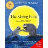"The Kissing Hand DESCRIPTION: Chester raccoon is scared to go to school, but his mom tells him the story of the kissing hand. She puts a kiss on his hand and say ""whenever you feel lonely and need a little loving from home, just press your hand to your cheek and think, 'Mommy loves you.' And that very kiss will jump to your face and fill you with toasty warm thoughts."" A wonderful way to help children and parents feel connected and manage separations."