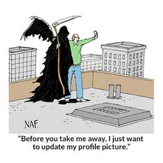 """The Grim Retweeter """"Before you take me away, I just want to update my profile picture."""""""