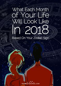 What Each Month of Your Life Will Look Like In 2018 Based On Your Zodiac - https://themindsjournal.com/what-each-month-look-like-in-2018/