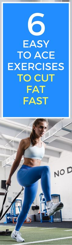 6 simple exercises to cut fat fast.
