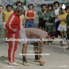 Kalkmıyor diyorum, kaldır diyor. -İnek Şaban (Kemal Sunal, Hababam Sınıfı Sınıfta Kaldı, 1976) #sözler #anlamlısözler #güzelsözler #manalısözler #özlüsözler #alıntı #alıntılar #alıntıdır #alıntısözler #şiir #edebiyat #filmreplikleri #filmsözleri #film #kemalsunal