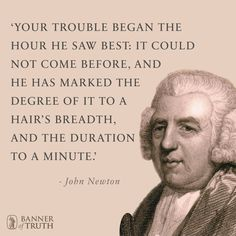 John Newton Evangelical divine and hymn writer. Was an English… Prayer Quotes, Spiritual Quotes, Quotable Quotes, Wisdom Quotes, Great Words, Wise Words, Newton Quotes, 5 Solas, John Newton
