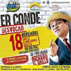 #Repost @venbarquisimeto with @repostapp  Este 18 de noviembre no te puedes perder una noche llena de humor con Er Conde desvocao en el hotel trinitarias suites a partir de las 8:00pm. Info: 0416-1278206. Las entradas ya están a la venta en: tiendas Play Off C.C Metropolis Zona Digital C.C Sambil y en el Lobby del hotel #Venezuela #Barquisimeto #RadioOn #Venbarquisimeto #VenFm