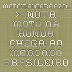 MotoManiaBrasil » Nova moto da Honda chega ao mercado brasileiro