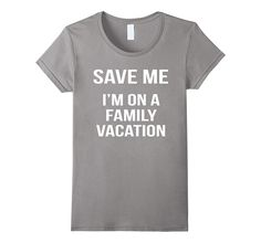 17.95$  Buy now - http://vinih.justgood.pw/vig/item.php?t=ny1pall26200 - Save Me Family Vacation Shirt Funny Group Travel Road Trip Women 17.95$
