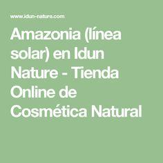 Amazonia (línea solar) en Idun Nature - Tienda Online de Cosmética Natural