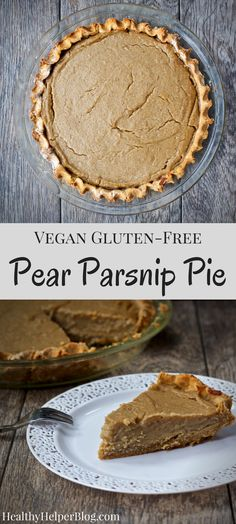 Vegan Pear Parsnip Pie   Healthy Helper @Healthy_Helper Juicy pears combine with spicy-sweet parsnips in the most unique pie you've ever had! Vegan, gluten-free, and delightfully creamy, this pie will be your new seasonal favorite.