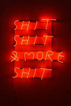'Shit, Shit & More Shit' Neon by Portuguese artist Wasted Rita (Rita Gomez)
