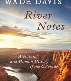 River Notes: A Natural And Human History Of The Colorado PDF
