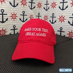 """These """"Make (Your Text Here) Great Again"""" dad hats have been a hit!  Your text, your font, your choice!   Create your own now!    #MakeAmericaGreatAgain #MAGA #Customize #Custom #CreateYourOwn #Etsy #EtsyFinds #EtsyGifts #Hats #Caps #Embroidered #Red"""