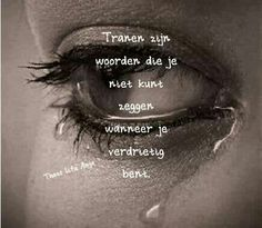 Tranen...; emotionele kwetsbaarheid, nog een vaak aanwezig symptoom van een extra X-chromosoom Bad Day Quotes, Quote Of The Day, Me Quotes, Qoutes, Broken Dreams, Negativity Quotes, Bff, Dutch Quotes, Brother Quotes