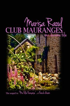 The cover of my latest book CLUB MAURANGES available on www.amazon.com If you love France, you'll love this ;)  Marisa RAOUL    http://www.marisaraoul.com
