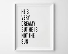 He's Very Dreamy But He Is Not The Sun by CKweddingcrafts on Etsy